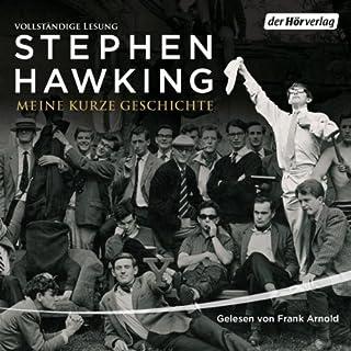 Meine kurze Geschichte                   Autor:                                                                                                                                 Stephen Hawking                               Sprecher:                                                                                                                                 Frank Arnold                      Spieldauer: 2 Std. und 33 Min.     27 Bewertungen     Gesamt 4,6
