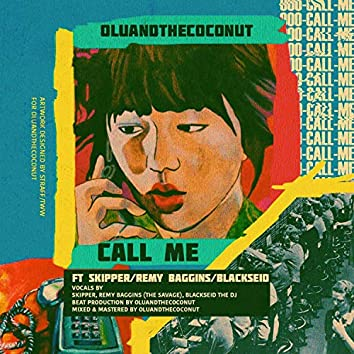 Call Me (feat. Skipper, Remy Baggins & BlackseidTheDJ)