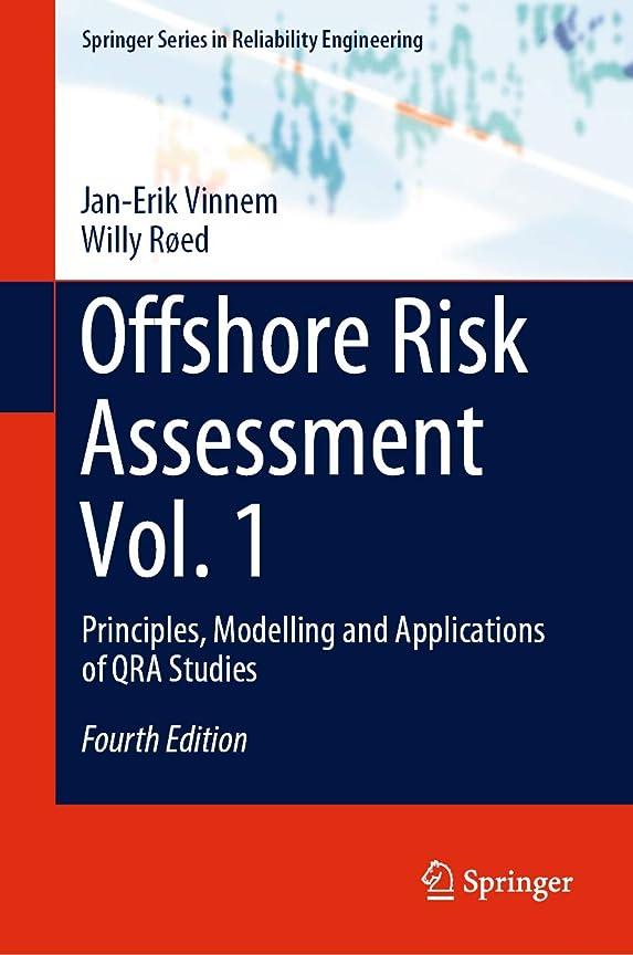 歩道滴下目立つOffshore Risk Assessment Vol. 1: Principles, Modelling and Applications of QRA Studies (Springer Series in Reliability Engineering) (English Edition)