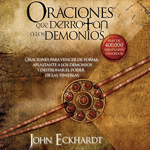 Oraciones Que Derrotan A Los Demonios [Prayers That Defeat Demons] audiobook cover art
