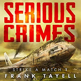 Serious Crimes     Strike a Match, Book 1              By:                                                                                                                                 Frank Tayell                               Narrated by:                                                                                                                                 Fiona Hardingham                      Length: 7 hrs and 46 mins     23 ratings     Overall 4.4