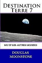 Destination Terre 7: Mu et les Autres mondes