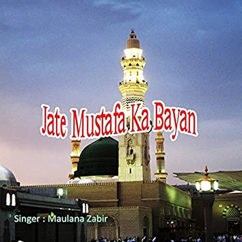 Jate Mustafa Ka Bayan
