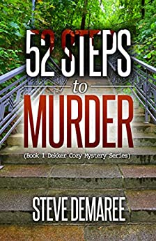 52 Steps to Murder (Book 1 Dekker Cozy Mystery Series) (English Edition) por [Steve Demaree]
