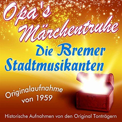 Die Bremer Stadtmusikanten (Opa's Märchentruhe) audiobook cover art