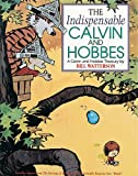 The Indispensable Calvin and Hobbes: A Calvin and Hobbs Treasury - Bill Watterson