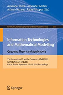 Information Technologies and Mathematical Modelling: Queueing Theory and Applications (Communications in Computer and Info...