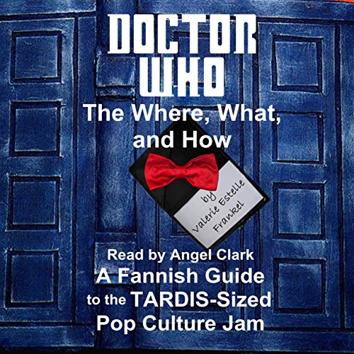 Doctor Who - The What, Where, and How audiobook cover art