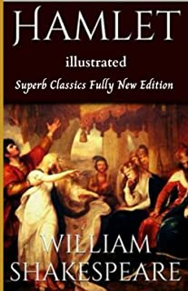 William Shakespeare: Hamlet Illustrated (Superb Classics Fully New Edition)