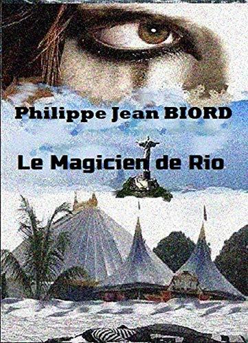 Le Magicien de Rio (French Edition)