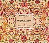 Ayurveda, science de la vie - La médecine hindoue traditionnelle