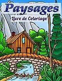 Livre de Coloriage : Paysages: Livre de coloriage pour adultes : 25 dessins exclusifs de paysages