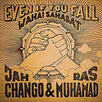 Even If You Fall - Wahai Sahabat