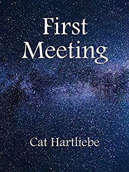 First Meeting by [Cat Hartliebe]