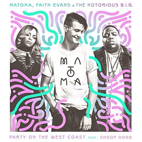 Matoma, Faith Evans & The Notorious B.I.G. feat. Snoop Dogg