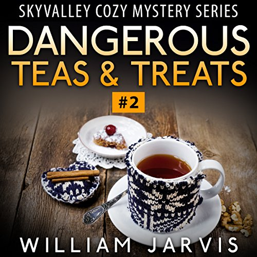 Dangerous Teas & Treats Audiobook By William Jarvis cover art