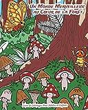 Un Monde Merveilleux au Cœur de la Forêt - Livre de Coloriages pour Adultes et Enfants: 30 dessins de la vie mystérieuse au fond des bois : le monde ... insectes – à colorier par toute la famille