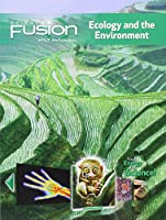 Sciencefusion Ecology and the Environment Interactive Worktext Grades 6-8 Module D