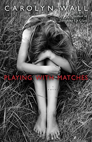 Image of Playing with Matches: A Novel