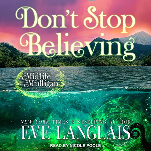 Don't Stop Believing: A Paranormal Women's Fiction Novel (Midlife Mulligan, Book 3)