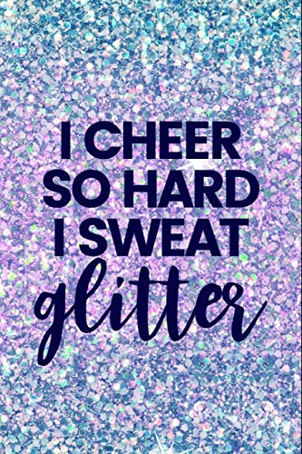 Compare Textbook Prices for I Cheer So Hard I Sweat Glitter: Lined Journal Notebook for Cheerleaders, Cheerleading Coaches  ISBN 9781791633400 by Creatives Journals, Desired