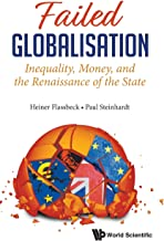 Failed Globalisation: Inequality, Money, And The Renaissance Of The State