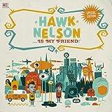 Songtexte von Hawk Nelson - Hawk Nelson... Is My Friend!