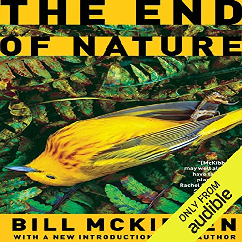 The End of Nature                   Written by:                                                                                                                                 Bill McKibben                               Narrated by:                                                                                                                                 Jeff Woodman                      Length: 8 hrs and 33 mins     Not rated yet     Overall 0.0