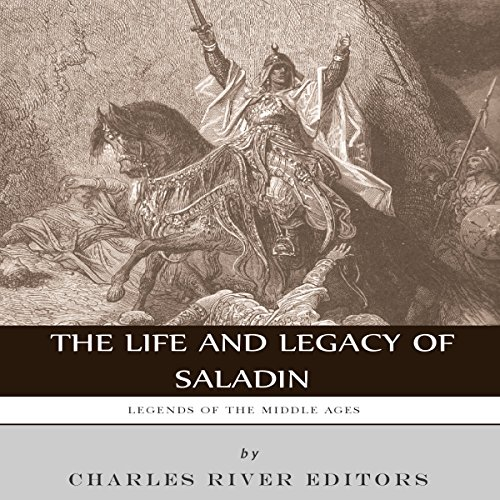Legends of the Middle Ages: The Life and Legacy of Saladin cover art