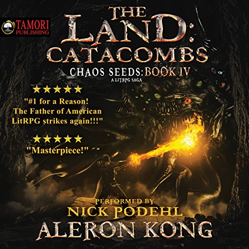 The Land: Catacombs     Chaos Seeds, Book 4              Written by:                                                                                                                                 Aleron Kong                               Narrated by:                                                                                                                                 Nick Podehl                      Length: 12 hrs and 13 mins     184 ratings     Overall 4.9