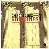 Chroniques Romaines 1