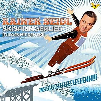 Skispringerlied (Fliegen mit dem Ski)