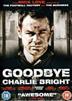 Goodbye Charlie Bright [DVD] [Import]