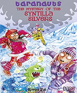 The Mystery of the Syntilla Silvers (Taranauts Book 5) by [Roopa Pai]