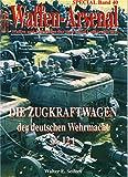 Waffen-Arsenal SP40: Die Zugkraftwagen der deutschen Wehrmacht 8 - 12 t - Walter Seifert