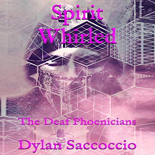 Spirit Whirled Audiobook By Dylan Saccoccio cover art