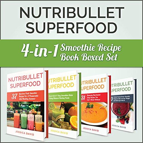 Nutribullet Recipe Book: Nutribullet Superfood: 4-in-1 Smoothie Recipe Book Boxed Set (Nutribullet Recipe Book, Boxed Set, Smoothie Recipes) (English Edition)