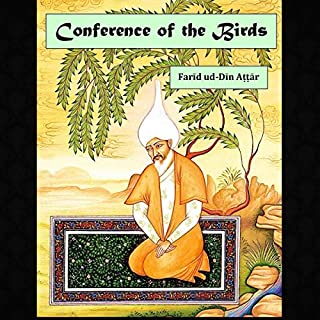 Conference of the Birds     A Mystic Allegory              By:                                                                                                                                 Farid ud-Din Attar                               Narrated by:                                                                                                                                 Dean Sluyter                      Length: 2 hrs and 8 mins     21 ratings     Overall 4.1