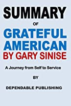 Summary of Grateful American by Gary Sinise: A Journey from Self to Service
