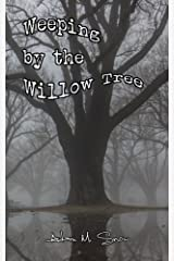 Weeping by the Willow Tree Kindle Edition