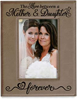 Kate Posh The Love Between a Mother & Daughter is Forever Engraved Leather Picture Frame, Mother of The Bride, First Mother's Day, Mommy & Me (4x6-Vertical)