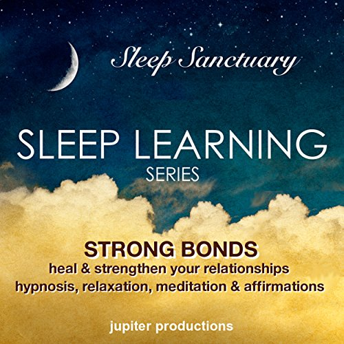 Strong Bonds - Heal & Strengthen Your Relationships audiobook cover art