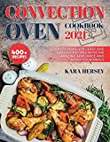 CONVECTION OVEN COOKBOOK: Learn to Make 400+ Easy and Healthy Recipes With the amazing Appliance and Enjoy Your Meals.