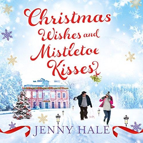 Christmas Wishes & Mistletoe Kisses audiobook cover art