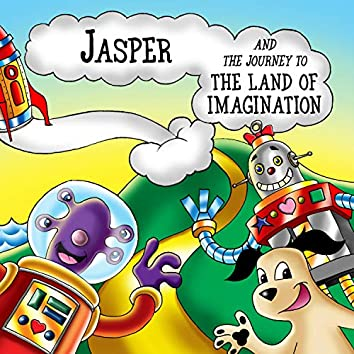 Jasper and the Journey to the Land of Imagination