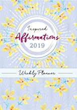 Inspired Affirmations Weekly Planner 2019