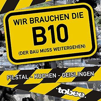 Wir brauchen die B10 (Der Bau muss weitergehen)