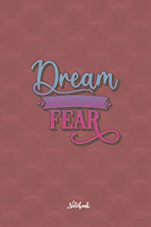 Dream Without Fear: Cute and Funny Quote 6x9 100 pages Notebook