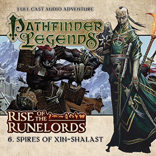 Pathfinder Legends - Rise of the Runelords 1.6 Spires of Xin-Shalast audiobook cover art