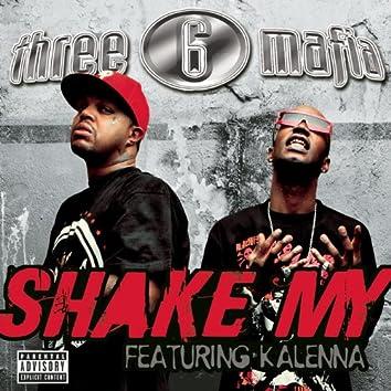Shake My (Explicit Album Version featuring Kalenna)